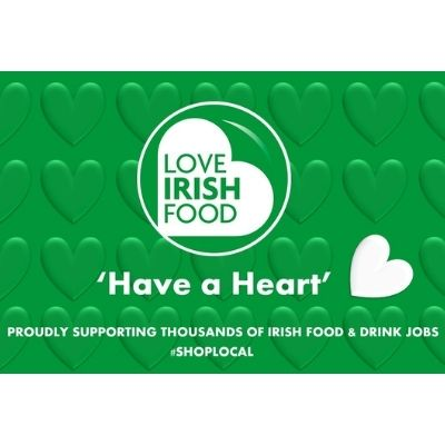 Have a Heart - Proudly supporting thousands of Irish food and drink jobs